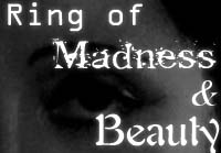 The Ring of Madness and Beauty